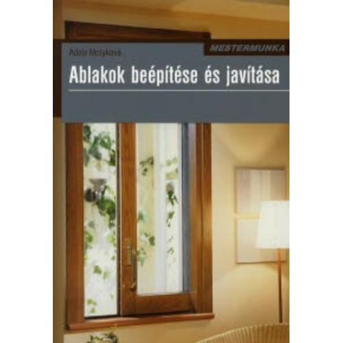 Ablakok beépítése és javítása (Mestermunka)