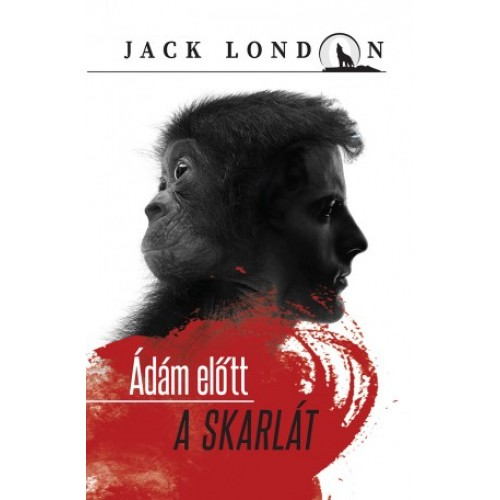 Ádám előtt – A skarlát (Jack London sorozat 14.)