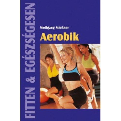 Aerobik (Fitten & egészségesen)