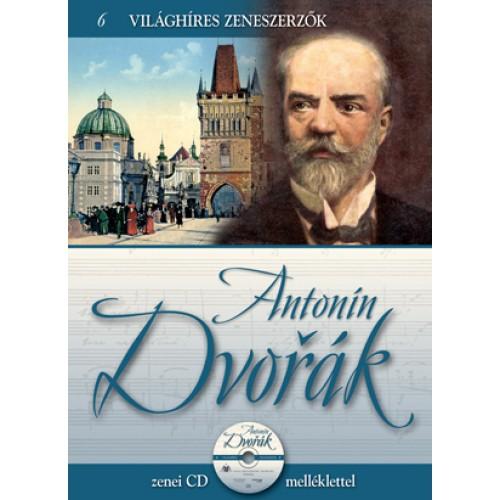 Antonín Dvořák (Világhíres zeneszerzők 6.) - zenei CD melléklettel