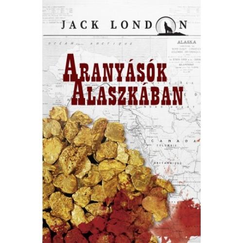 Aranyásók Alaszkában (Jack London sorozat 3.)