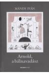 Arnold, a bálnavadász (Mándy Iván Életműsorozat)