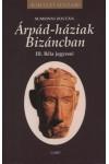 Árpád-háziak Bizáncban - III. Béla jegyesei (Királyi házak)