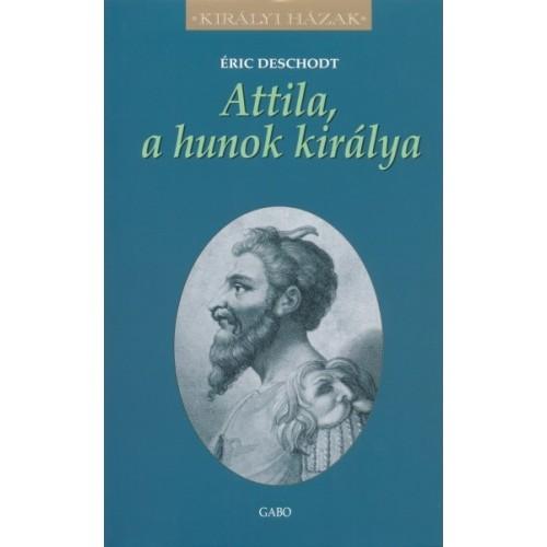 Attila, a hunok királya (Királyi házak)