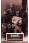 Atyuska hív (Magyar írók novellái az orosz emberről és Oroszországról)