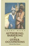 Authoring, barbering, & other occupations. Selected short stories