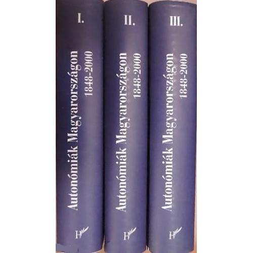 Autonómiák Magyarországon 1848-2000 I-III.