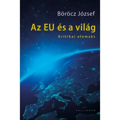 Az EU és a világ (Kritikai elemzés), Kalligram kiadó, Politika, politológia