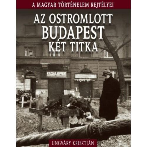 Az ostromlott Budapest két titka - A magyar történelem rejtélyei 11.