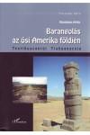 Barangolás az ősi Amerika földjén (Teotihuacantól Tiahuanacoig)