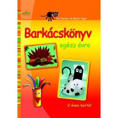 Barkácskönyv egész évre (2 éves kortól)