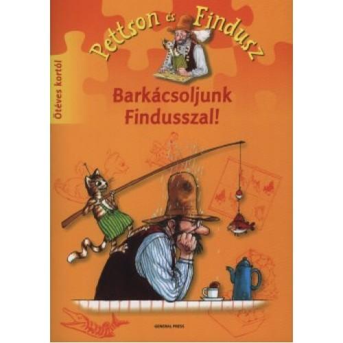 Barkácsoljunk Findusszal! (Pettson és Findusz)