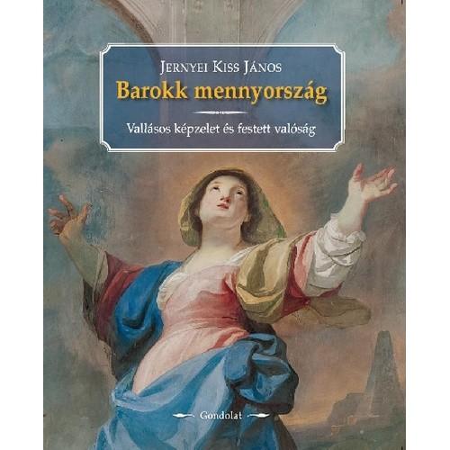Barokk mennyország - Vallásos képzelet és festett valóság (Maulbertsch freskói a váci székesegyházban)