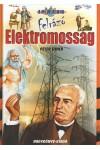 Felrázó elektromosság (A mi világunk) *