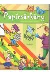 Papírsárkány - Játékos foglalkoztató gyerekeknek (Pro Book Kiadó)