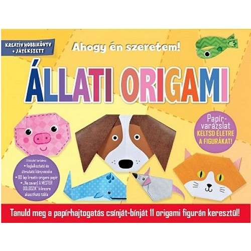 Állati origami - Tanuld meg a papírhajtogatás csínját-bínját 11 origami figurán keresztül