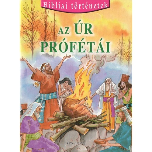 Az Úr prófétái (Bibliai történetek 5.)