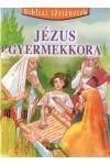 Jézus gyermekkora (Bibliai történetek 8.)