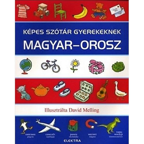 Képes szótár gyerekeknek - Magyar-orosz