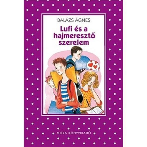 Lufi és a hajmeresztő szerelem (Pöttyös könyvek sorozat)