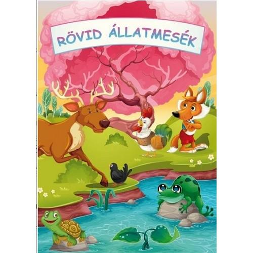 Rövid állatmesék - Meséskönyv kicsiknek