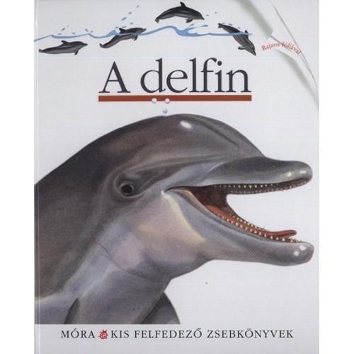 A delfin (Kis felfedező zsebkönyvek 28.)