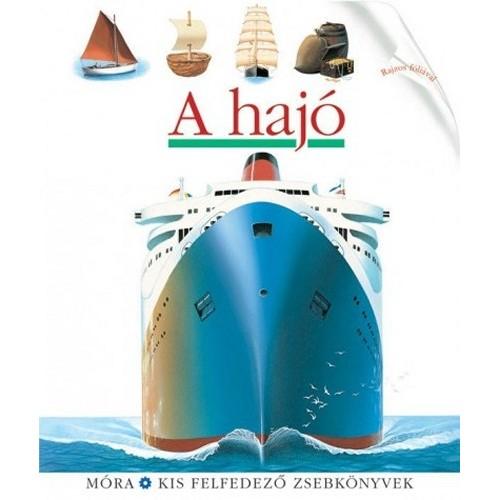 A hajó (Kis felfedező zsebkönyvek 23.)
