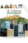A város (Kis felfedező zsebkönyvek 30.)