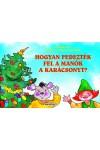 Mesék az Öreg Tölgyből - Hogyan fedezték fel a manók a karácsonyt?