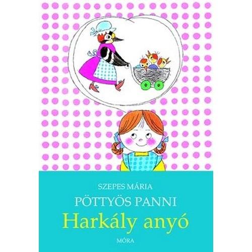 Pöttyös Panni - Harkály Anyó - Pöttyös Panni sorozat 8.