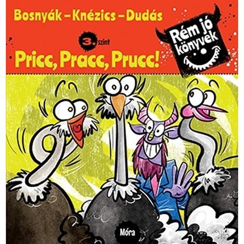 Pricc, Pracc, Prucc - Rém jó könyvek - 3. szint
