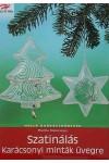 Szatinálás - Karácsonyi minták üvegre (Holló barkácskönyvek) *