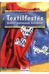 Textilfestés - Kedves motívumok kicsiknek (Holló barkácskönyvek)