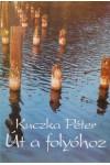 Út a folyóhoz  - Válogatott versek 1957-1993