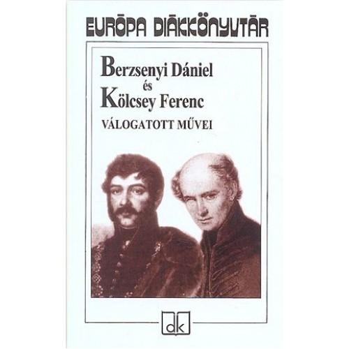 Berzsenyi Dániel és Kölcsey Ferenc válogatott művei