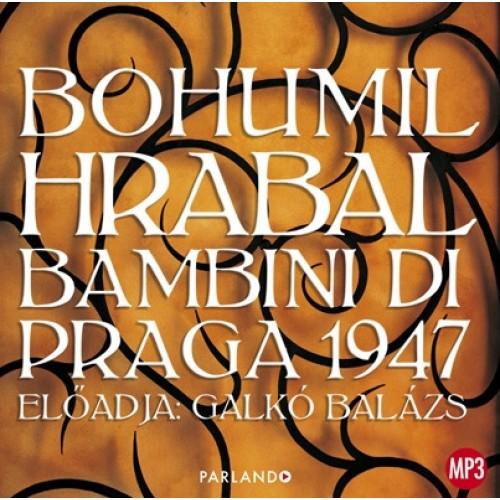Bohumil Hrabal: Bambini di Praga 1947 hangoskönyv (MP3 CD)