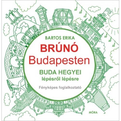 Buda hegyei lépésről lépésre (Brúnó Budapesten 2.) Fényképes foglalkoztató