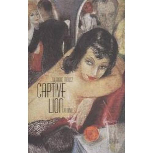 Captive lion (A novel)