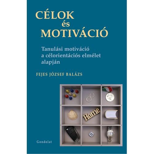 Célok és motiváció - Tanulási motiváció a célorientációs elmélet alapján