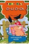 Ci-li ci-ca (Szótagolós mesék) - Pöttöm mesék