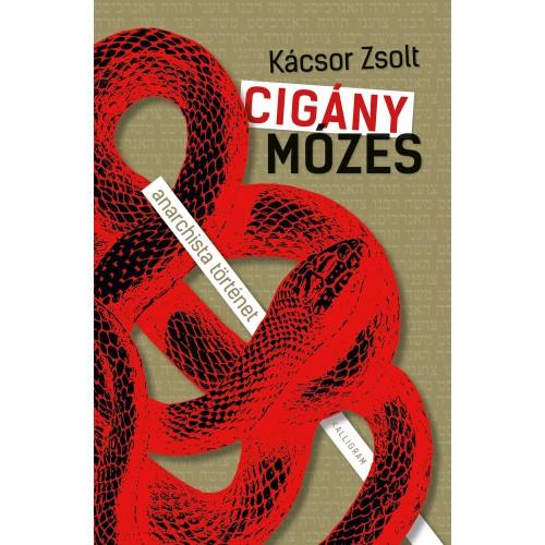 Cigány Mózes – anarchista történet