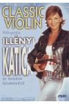 Classic violin - Válogatás Illényi Katica és testvérei felvételeiből (DVD) (papírtasakos)