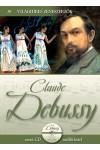 Claude Debussy (Világhíres zeneszerzők 10.) - zenei CD melléklettel