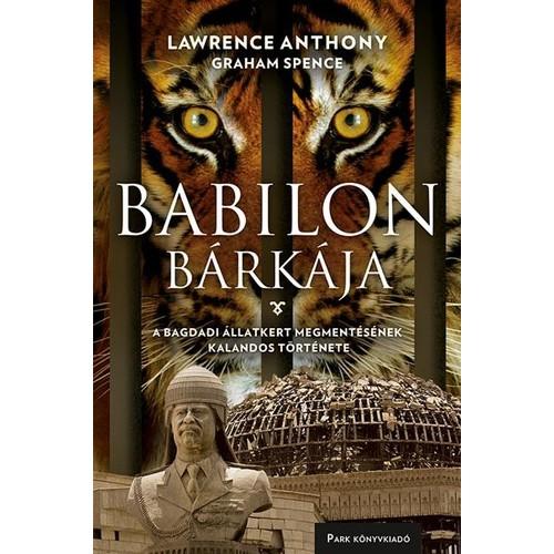 Babilon bárkája (A bagdadi állatkert megmentésének kalandos története)