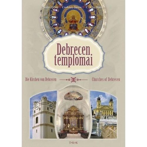 Debrecen templomai - Die Kirchen von Debrecen - Churches of Debrecen