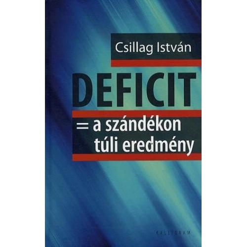 Deficit = a szándékon túli eredmény