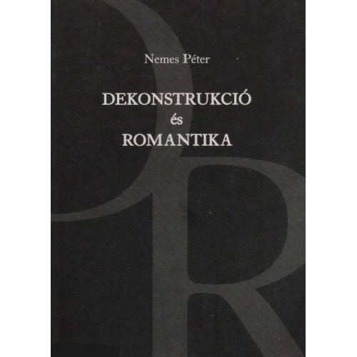 Dekonstrukció és romantika *