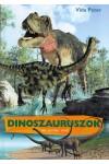 Dinoszauruszok, az ősvilág urai