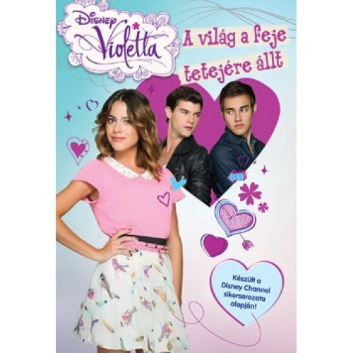 Disney - Violetta - A világ a feje tetejére állt