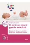 60 Montessori fejlesztő gyakorlat kisbabáknak - Bababarát környezet, készségfejlesztés, önállóságra nevelés